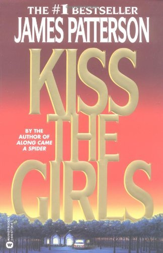 Kiss the Girls (Alex Cross) by James Patterson (20...