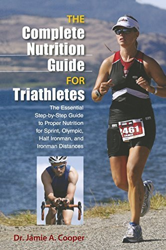 Complete Nutrition Guide for Triathletes: The Esse...