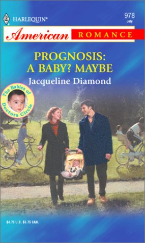 Prognosis: A Baby? Maybe: The Babies of Doctors Ci...