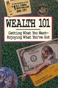 Wealth 101: Getting What You Want--Enjoying What Y...