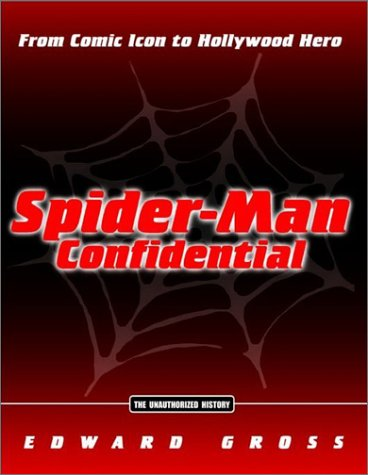 Spider-Man Confidential: From Comic Icon to Hollyw...