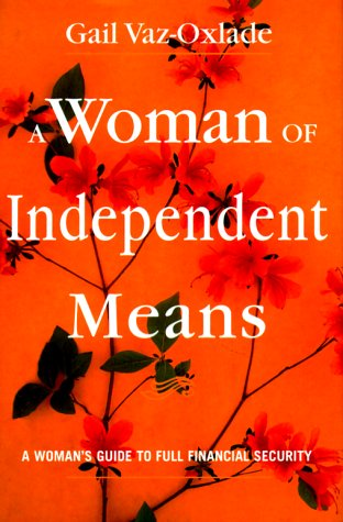A Woman of Independent Means: A Woman's Guide to F...