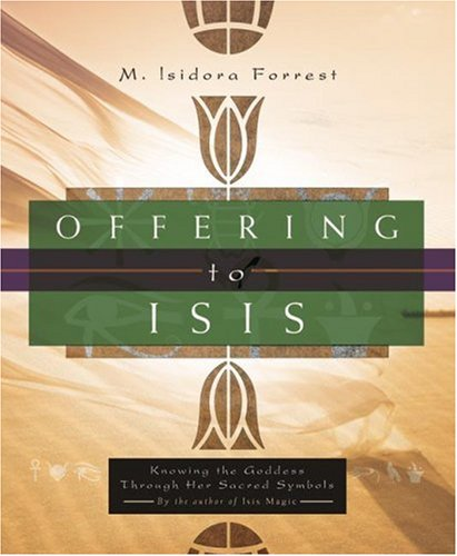 Offering To Isis: Knowing The Goddess Through Her ...