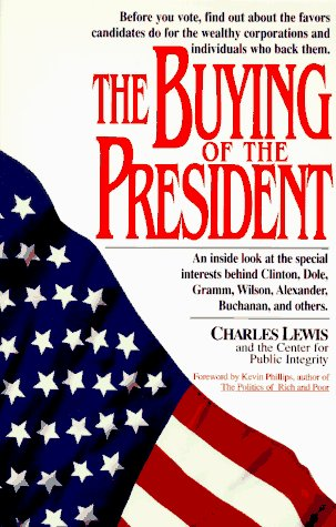 The Buying of the President: An Inside Look at the...