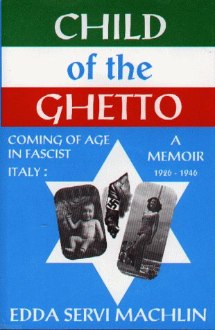 Child of the Ghetto: Coming of Age in Fascist Ital...