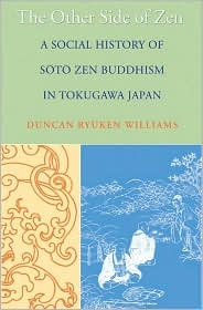 The Other Side of Zen: A Social History of Soto Ze...