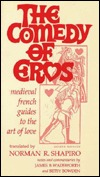 COMEDY OF EROS: Medieval French Guides to the Art ...