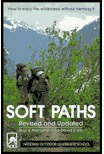 Soft Paths: How to Enjoy the Wilderness Without Ha...