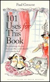 101 Uses for This Book: The Astonishing Uses and E...