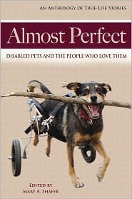 Almost Perfect: Disabled Pets and The People Who L...
