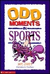 Odd Moments in Sports