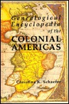 Genealogical Encyclopedia of the Colonial Americas...