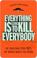 Everything Is Going to Kill Everybody: The Terrify...