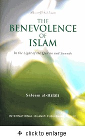 The Benevolence of Islam: in the Light of the Qur�...