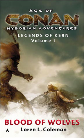 Age of Conan: Blood of Wolves: Legends of Kern, Vo...