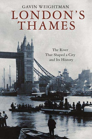 London's Thames: The River That Shaped a City and ...