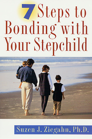 7 Steps to Bonding with Your Stepchild: Practical ...