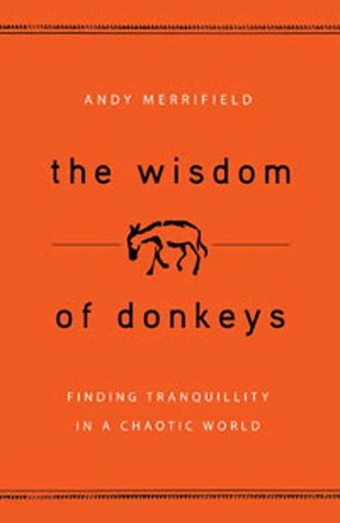 The Wisdom of Donkeys: Finding Tranquility in a Ch...