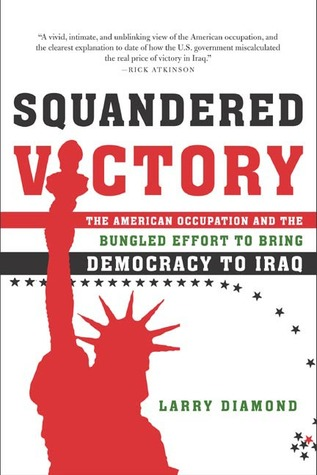Squandered Victory: The American Occupation and th...