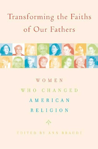 Transforming the Faiths of Our Fathers: Women Who ...
