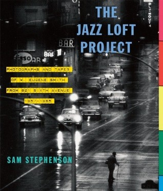 The Jazz Loft Project: Photographs and Tapes of W....