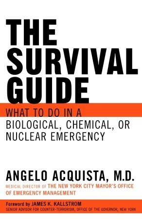 The Survival Guide: What to do in a Biological, Ch...