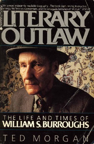 Literary Outlaw: The Life and Times of William S. ...