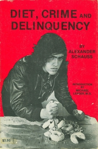 Diet, Crime and Delinquency