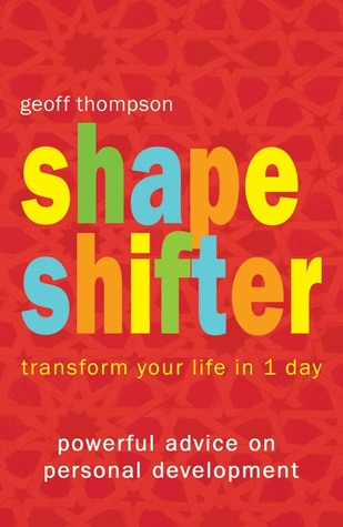 Shape Shifter: Transform Your Life in 1 Day - Powe...