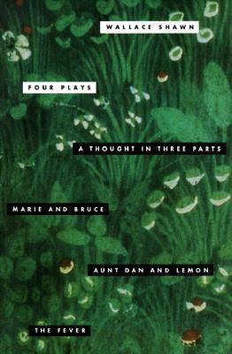 Four Plays: A Thought in Three Parts / Marie and B...