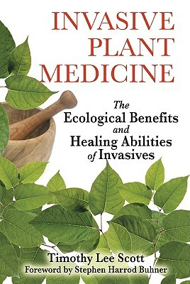 Invasive Plant Medicine: The Ecological Benefits a...