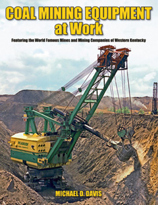 Coal Mining Equipment at Work: Featuring the World...