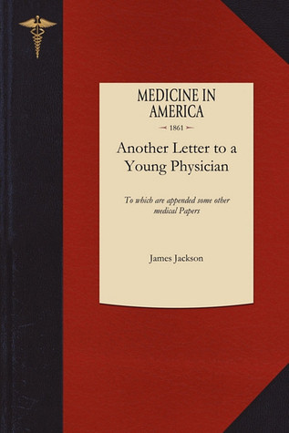 Another Letter to a Young Physician