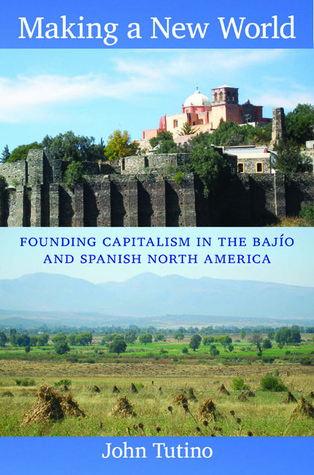 Making a New World: Founding Capitalism in the Baj...