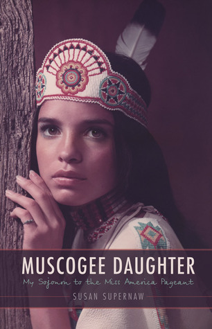 Muscogee Daughter: My Sojourn to the Miss America ...