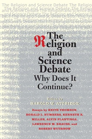 The Religion and Science Debate: Why Does It Conti...