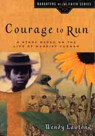 Courage to Run: A Story Based on the Life of Harri...