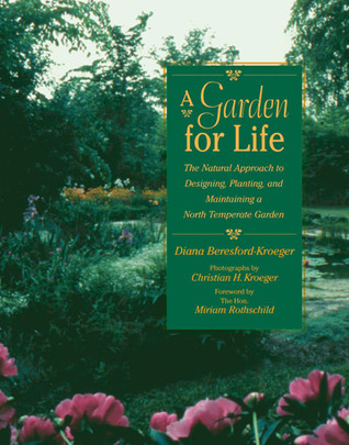 A Garden for Life: The Natural Approach to Designi...