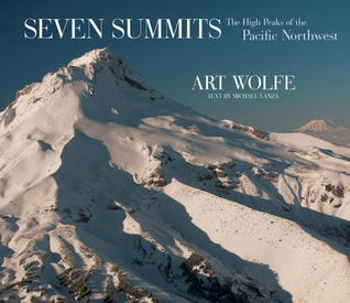 Seven Summits: The High Peaks of the Pacific North...