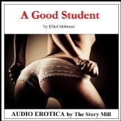 A Good Student: The Story of a Professor's Erotic ...