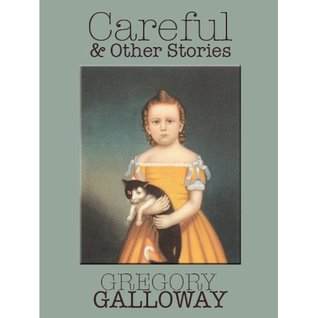 Careful & Other Stories