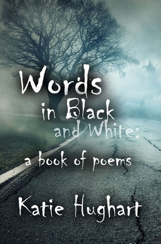 Words in Black and White: a book of poems