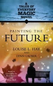 Painting The Future: A Tales of Everday Magic Nove...