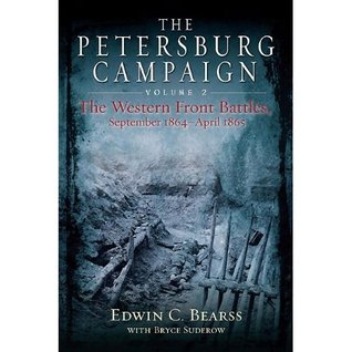 The Petersburg Campaign, Volume 2: The Western Fro...