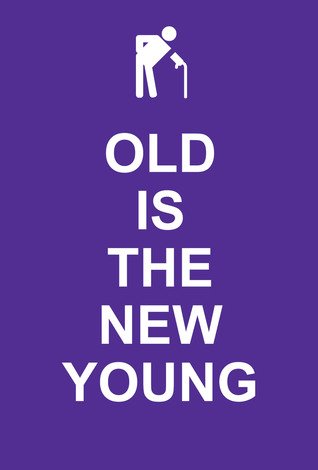 Old Is the New Young
