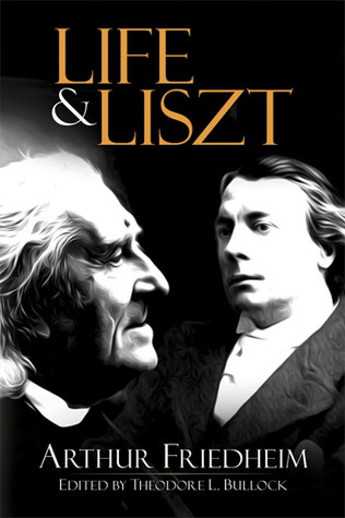 Life and Liszt: The Recollections of a Concert Pia...