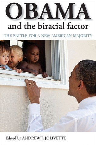 Obama and the Biracial Factor: The Battle for a Ne...
