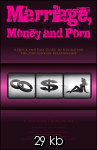 Marriage, Money and Porn: A Quick and Easy Guide t...