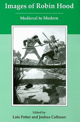 Images of Robin Hood: Medieval to Modern