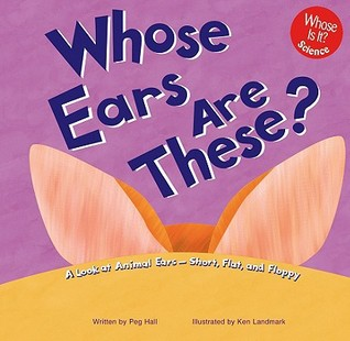Whose Ears Are These?: A Look at Animal Ears - Sho...